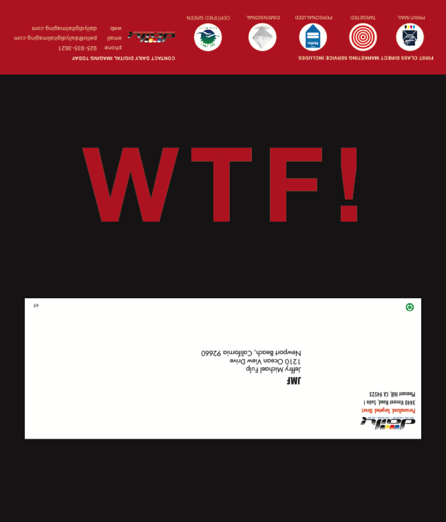 I created, wrote and selected visuals for this three-month provocative WTF! personalized direct mailer campaign, with the WTF not being what is expected. The campaign included mandates to include statistics and other copy, as well as specific photos, while still getting attention.